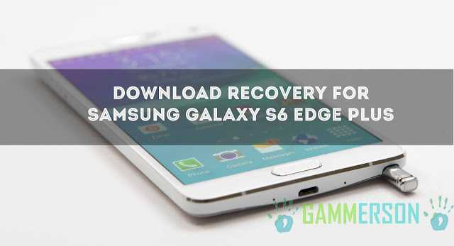 Recovery] Download TWRP recovery For Samsung Galaxy S6 Edge+ and