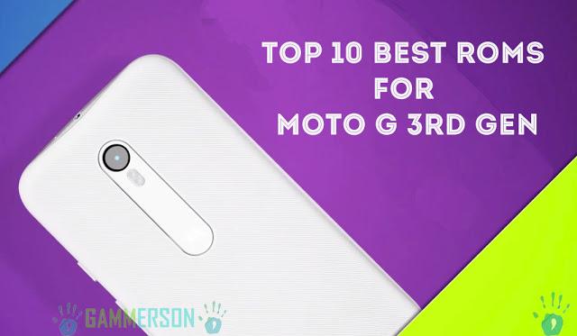 Top 10 Best Custom Roms for Moto G 3rd gen 2015