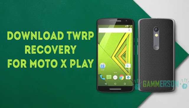 download-twrp-recovery-for-moto-x-play