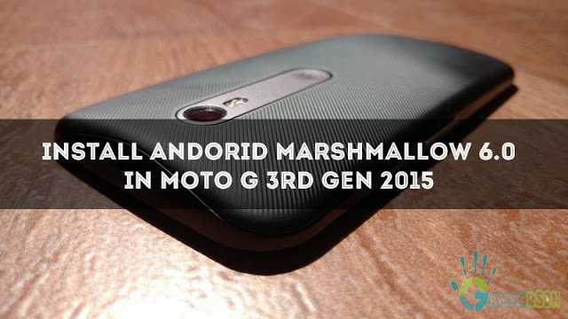 how-to-install-android-marshmallow-rom-moto-g-3rd-gen