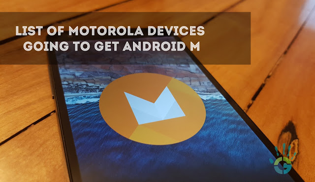 motorola-devices-Getting-Android-marshmallow-6.html