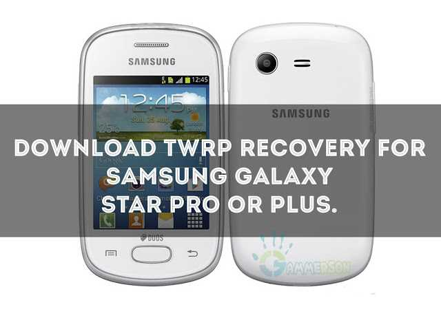 [Steps] How To Install TWRP Recovery In Galaxy Star Pro Or Plus