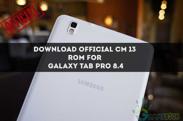download-official-cm-13-rom-Galaxy-Tab-Pro-8.4-wifi