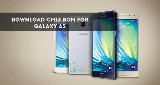 download_cm13_for_samsunsg_galaxy_a5