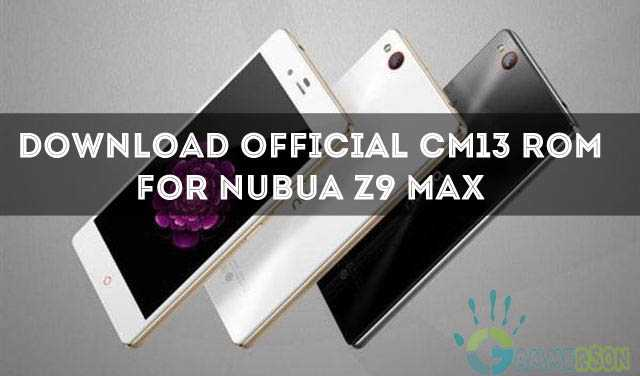 download-official-cm13-for-nubia-z9-max