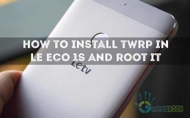 install-twrp-recovery-in-leeco-le-1s