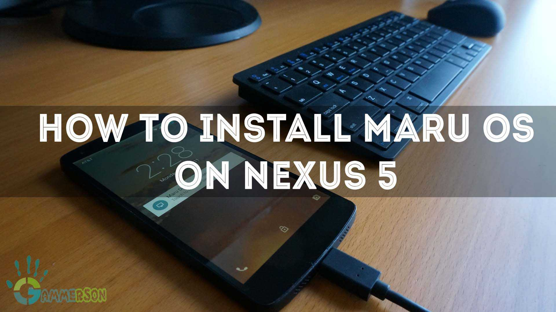 MARU OS ROM FOR NEXUS 5