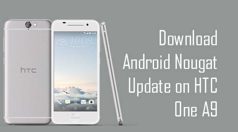 Download and Install HTC One A9 Android Nougat 7.0 OTA 2.18.617.1