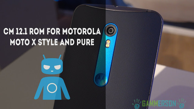 ROM] Download Cyanogenmod 12 1 Rom For Moto X Style/Pure 2015