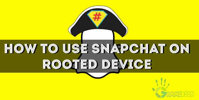 How To Use Snapchat On Rooted Device Using Xposed Framework