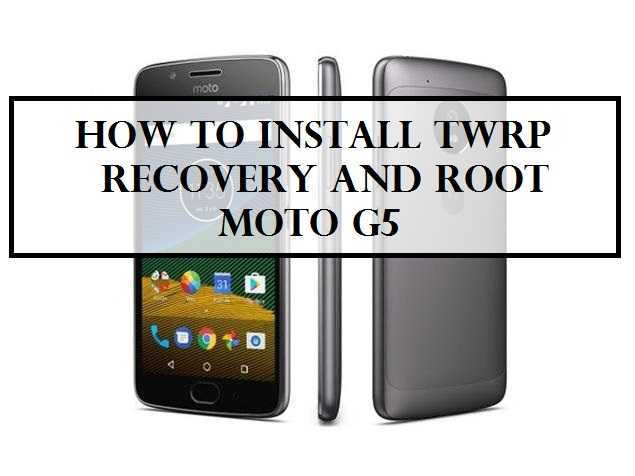 Guide}How to Install TWRP Recovery and Root Moto G5