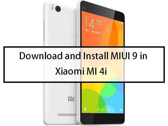Download and Install MIUI 9 in Xiaomi MI 4i