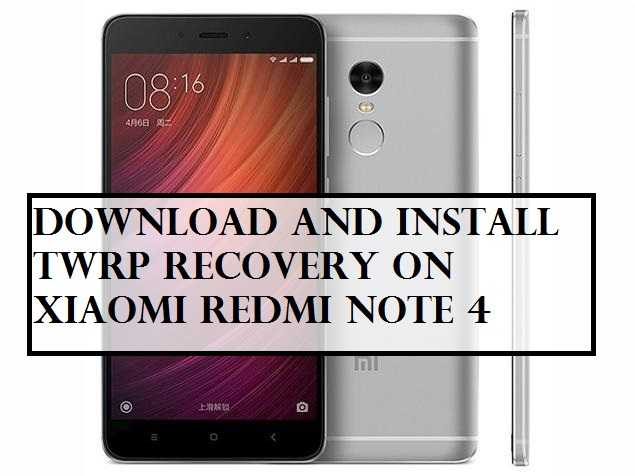 Download and Install TWRP Recovery on Xiaomi Redmi Note 4
