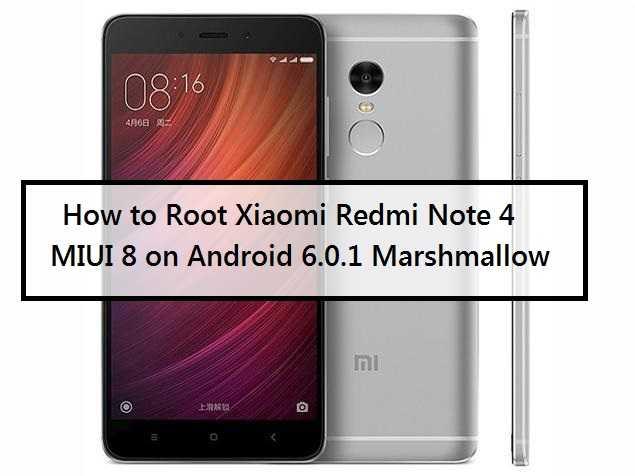 Tema Xiaomi Redmi Nota 4 2017 Para Android: How To Root Xiaomi Redmi Note 4 MIUI 8 On Android 6.0.1