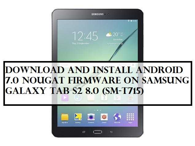 Download and Install Android 7 0 Nougat Firmware on Samsung