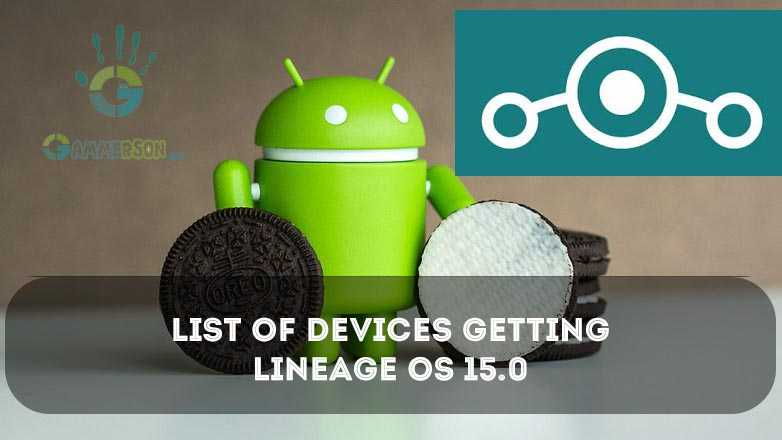 List of devices getting official Lineage OS 15 0 rom [Android 8 0 Oreo]