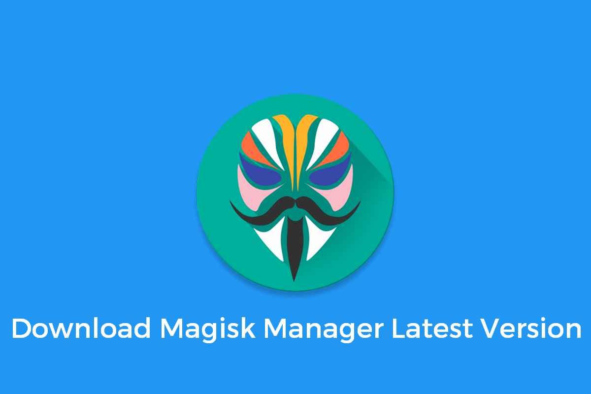 [Apk Download] Latest Magisk Manager