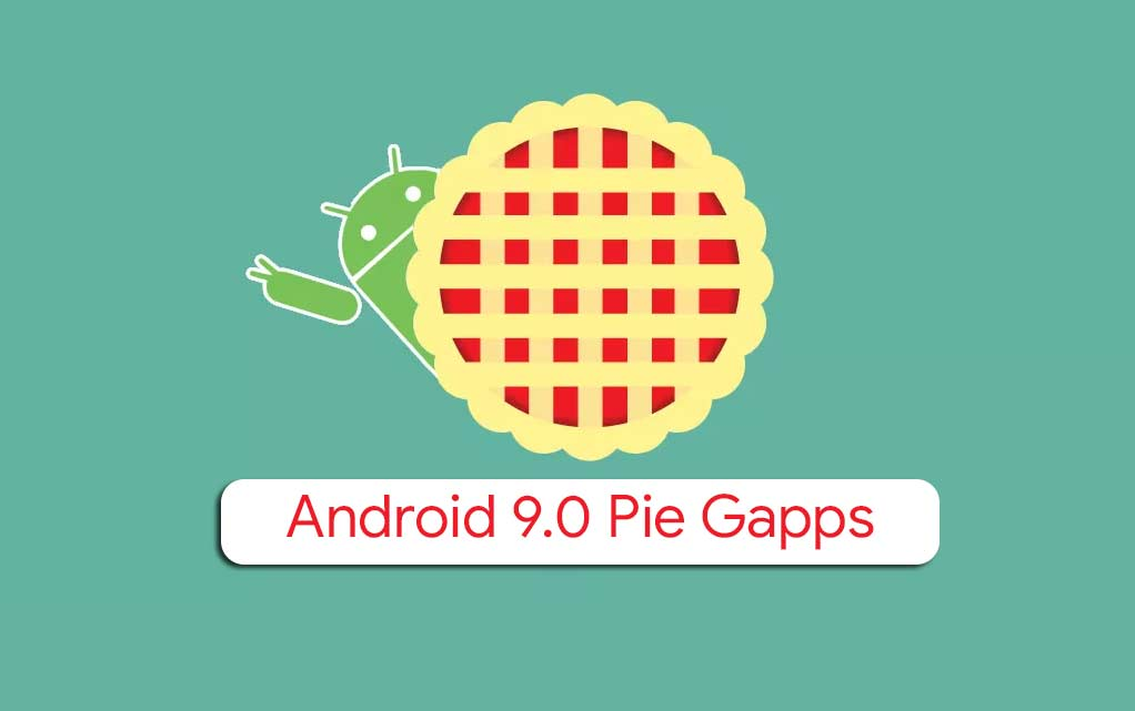 Download Android 90 Pie Gapps Updated